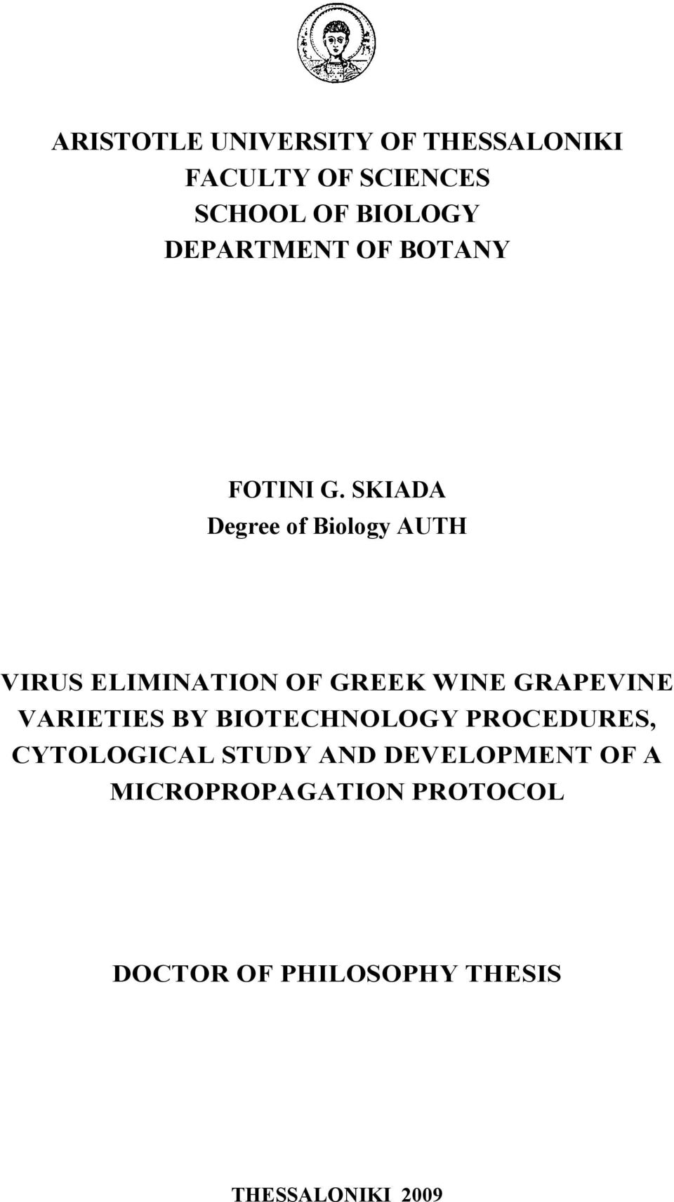 SKIADA Degree of Biology AUTH VIRUS ELIMINATION OF GREEK WINE GRAPEVINE VARIETIES