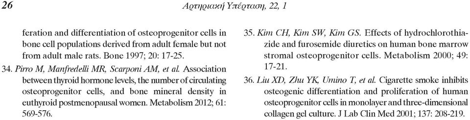 Metabolism 2012; 61: 569-576. 35. Kim CH, Kim SW, Kim GS. Effects of hydrochloro thia - zide and furosemide diuretics on human bone mar row stromal osteoprogenitor cells. Metabolism 2000; 49: 17-21.
