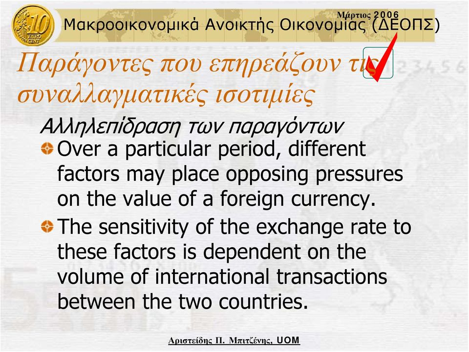 pressures on the value of a foreign currency.