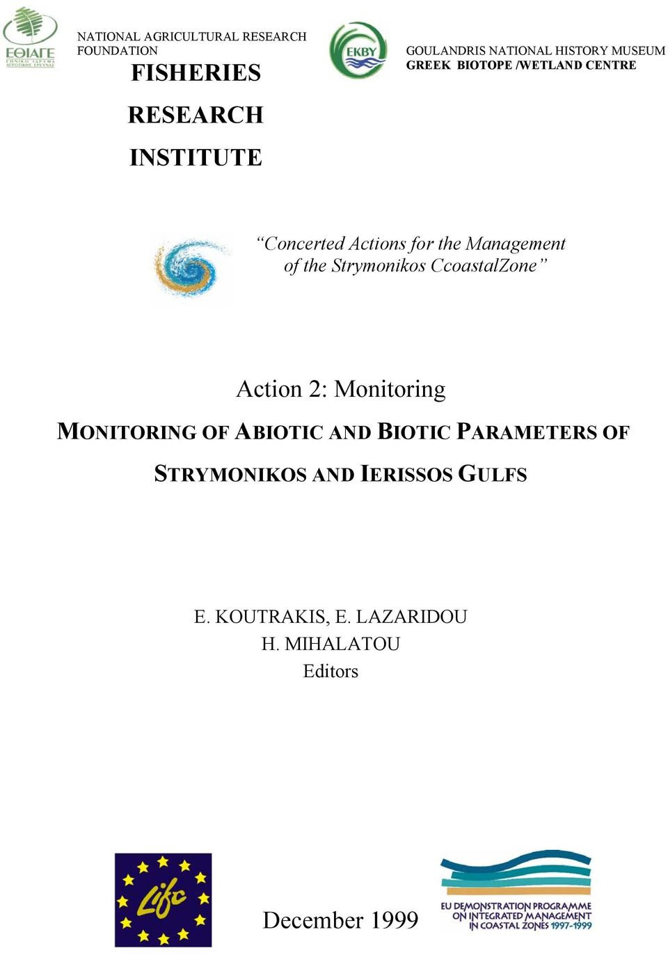 CcoastalZone Action 2: Monitoring MONITORING OF ABIOTIC AND BIOTIC PARAMETERS OF STRYMONIKOS AND
