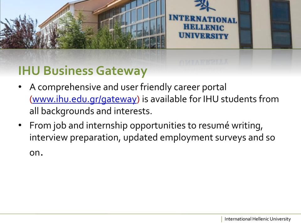 gr/gateway) is available for IHU students from all backgrounds and