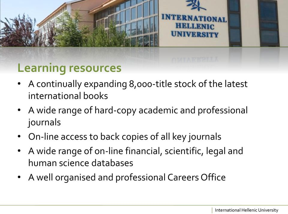 On-line access to back copies of all key journals A wide range of on-line