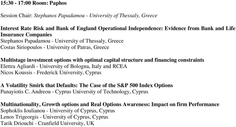 Elettra Agliardi - University of Bologna, Italy and RCEA Nicos Koussis - Frederick University, Cyprus A Volatility Smirk that Defaults: The Case of the S&P 500 Index Options Panayiotis C.