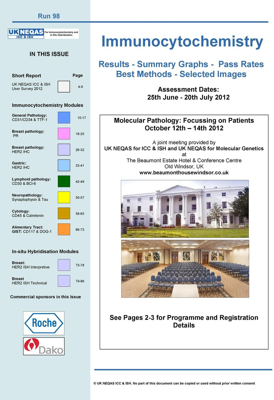 33-41 42-49 Molecular Pathology: Focussing on Patients October 12th 14th 212 A joint meeting provided by UK NEQAS for ICC & ISH and UK NEQAS for Molecular Genetics at The Beaumont Estate Hotel &
