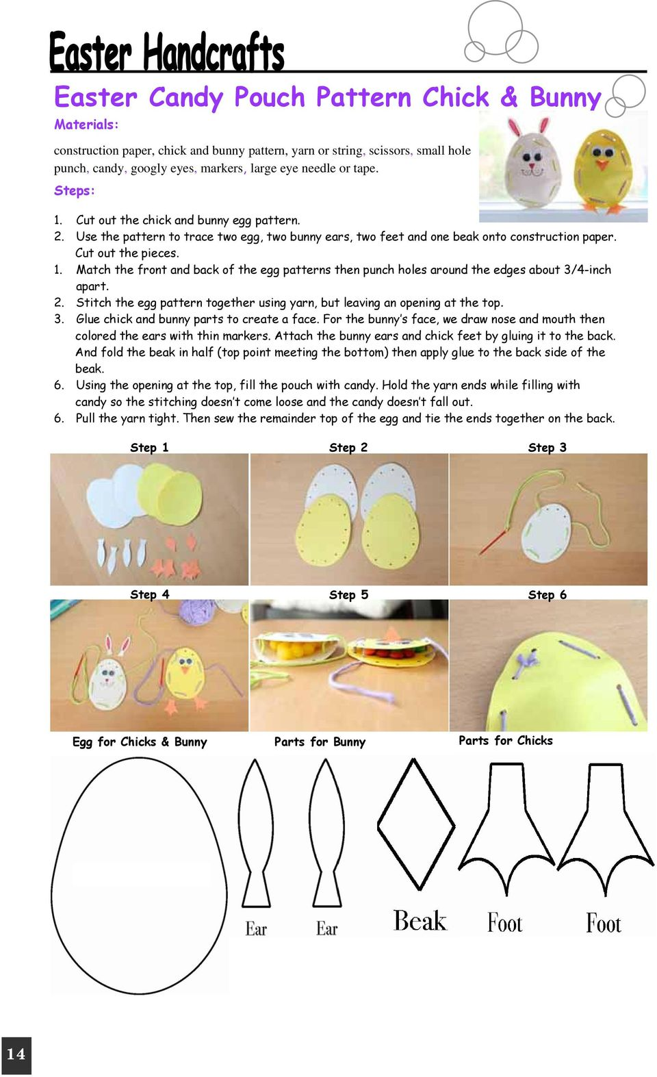 2. Stitch the egg pattern together using yarn, but leaving an opening at the top. 3. Glue chick and bunny parts to create a face.