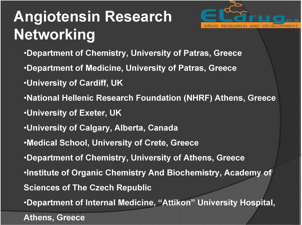 Alberta, Canada Medical School, University of Crete, Greece Department of Chemistry, University of Athens, Greece Institute of Organic