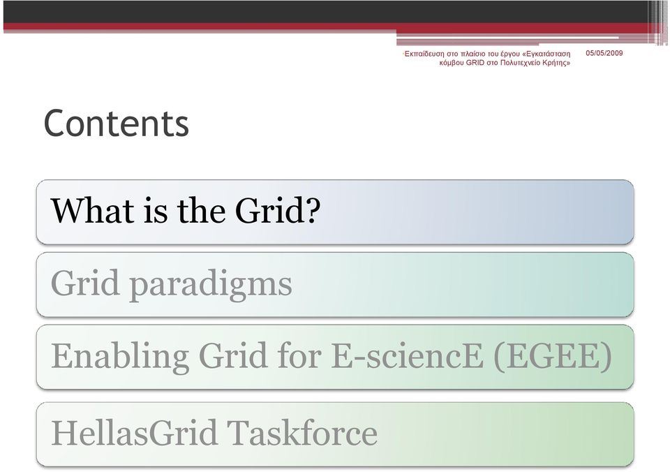 Enabling Grid for
