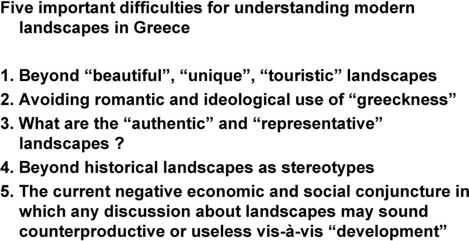 What are the authentic and representative landscapes? 4. Beyond historical landscapes as stereotypes 5.