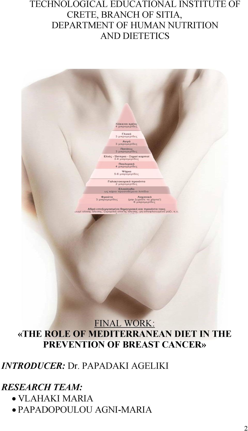MEDITERRANEAN DIET IN THE PREVENTION OF BREAST CANCER» INTRODUCER: