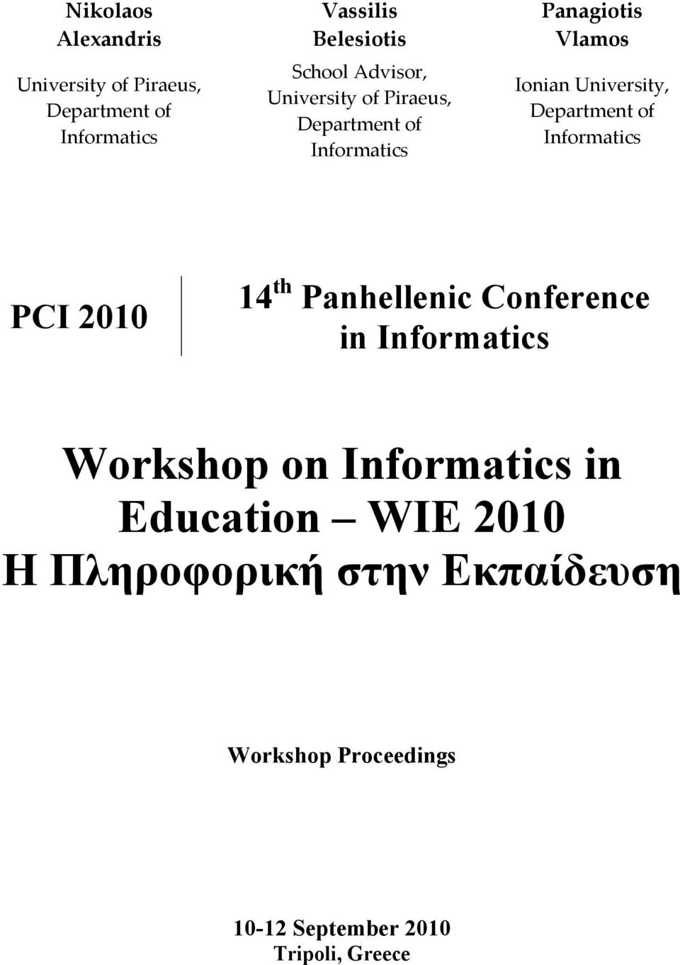 Department of Informatics PCI 2010 14 th Panhellenic Conference in Informatics Workshop on