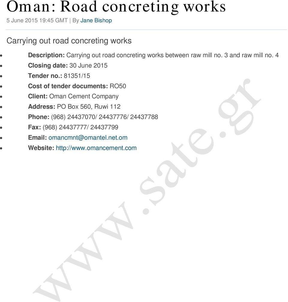 : 81351/15 Cost of tender documents: RO50 Client: Oman Cement Company Address: PO Box 560, Ruwi 112 Phone: (968)