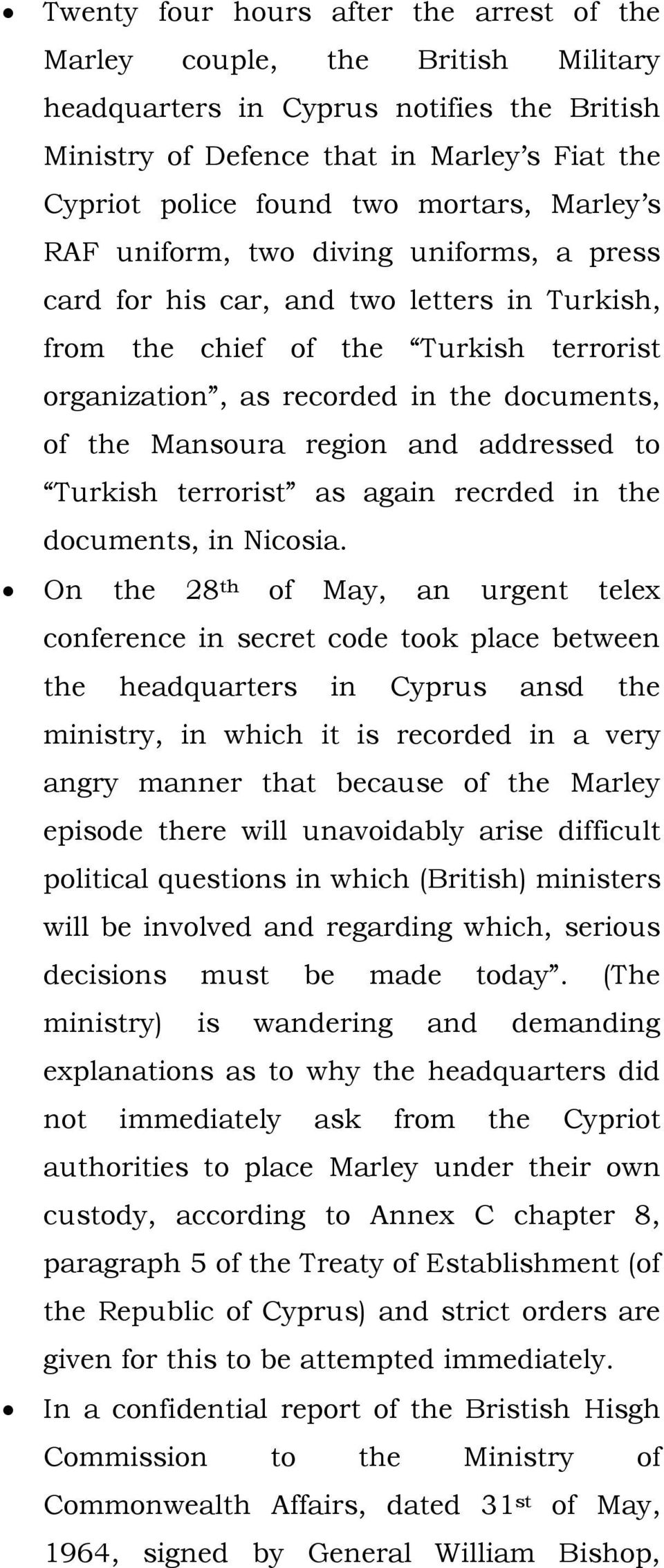 Mansoura region and addressed to Turkish terrorist as again recrded in the documents, in Nicosia.