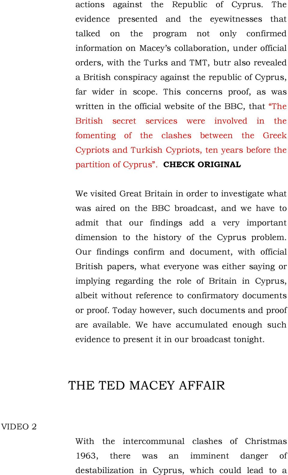 British conspiracy against the republic of Cyprus, far wider in scope.