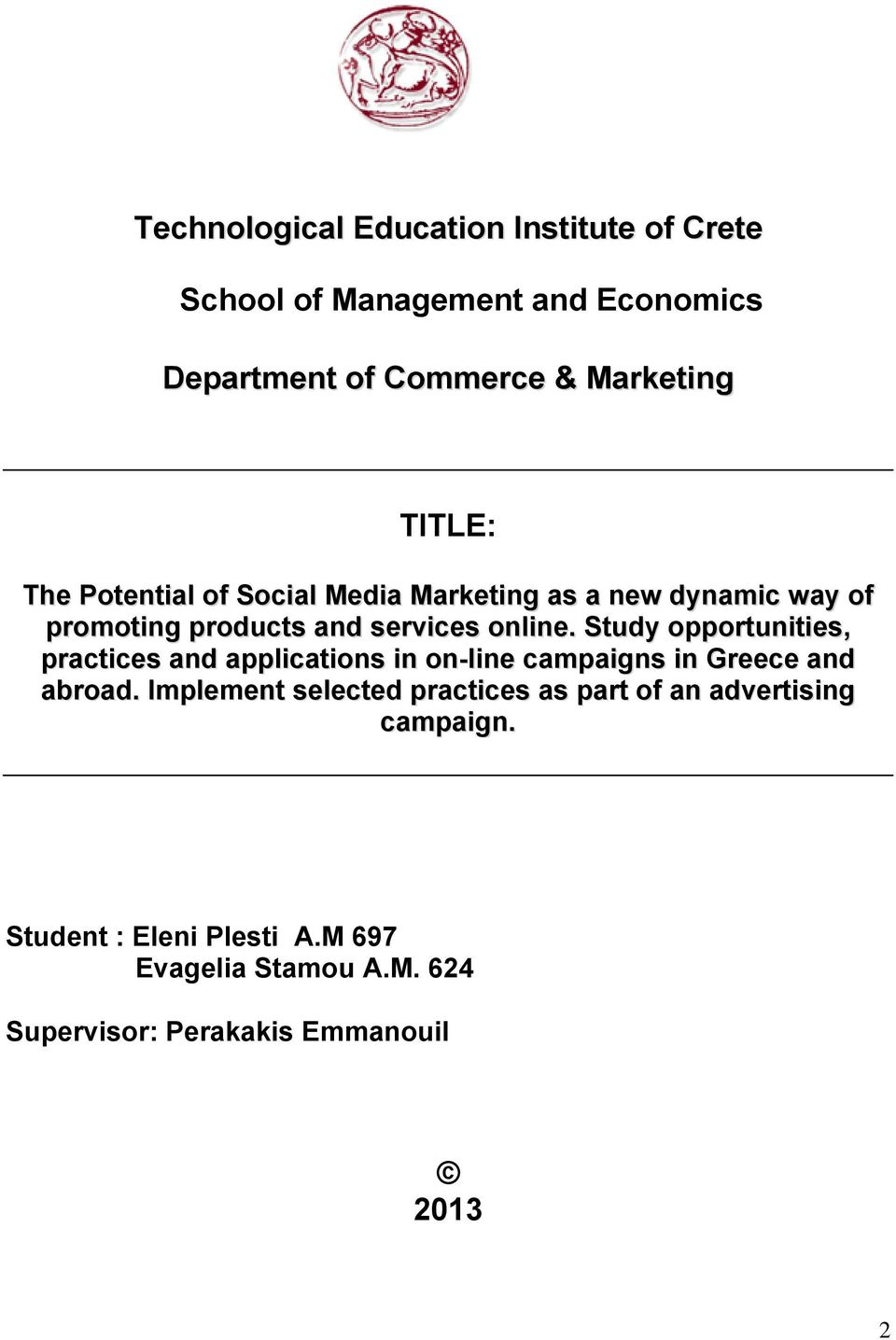 Study opportunities, practices and applications in on-line campaigns in Greece and abroad.