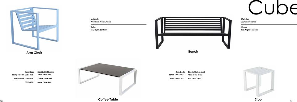 Bench 0055-803 1800 x 700 x 700 Coffee Table 0053-403 1200 x 760 x 400