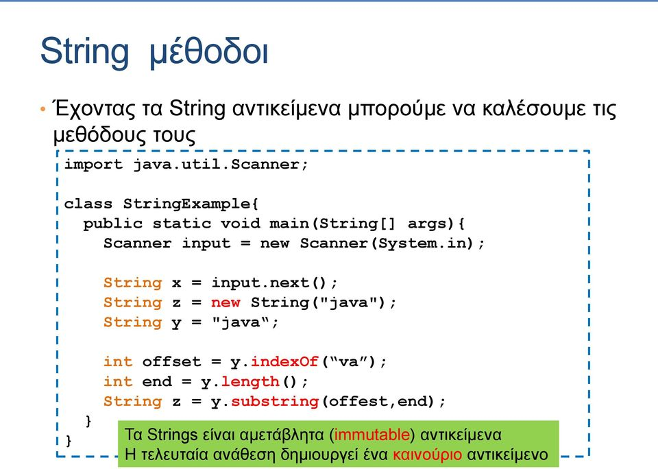 "in); String x = input.next(); String z = new String(""java""); String y = ""java ; int offset = y."