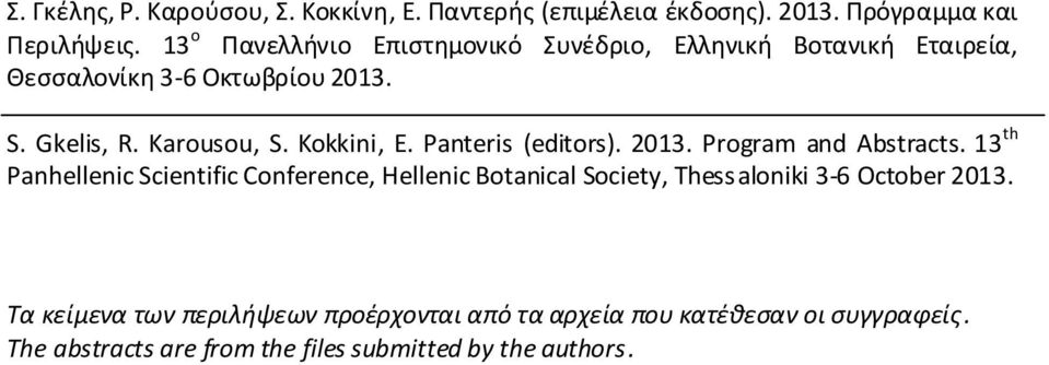 Kokkini, E. Panteris (editors). 2013. Program and Abstracts.
