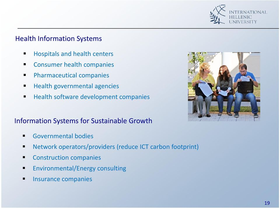 Information Systems for Sustainable Growth Governmental bodies Network operators/providers