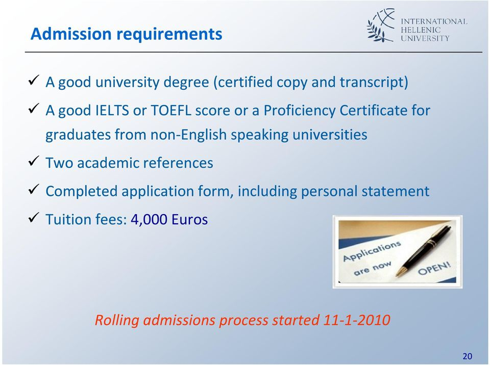 speaking universities Two academic references Completed application form, including