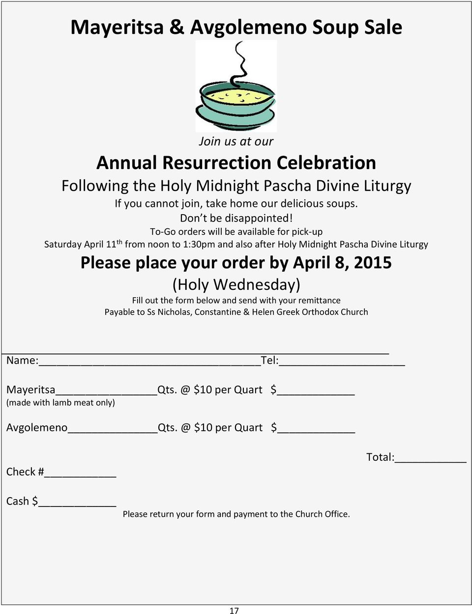 To-Go orders will be available for pick-up Saturday April 11 th from noon to 1:30pm and also after Holy Midnight Pascha Divine Liturgy Please place your order by April 8, 2015