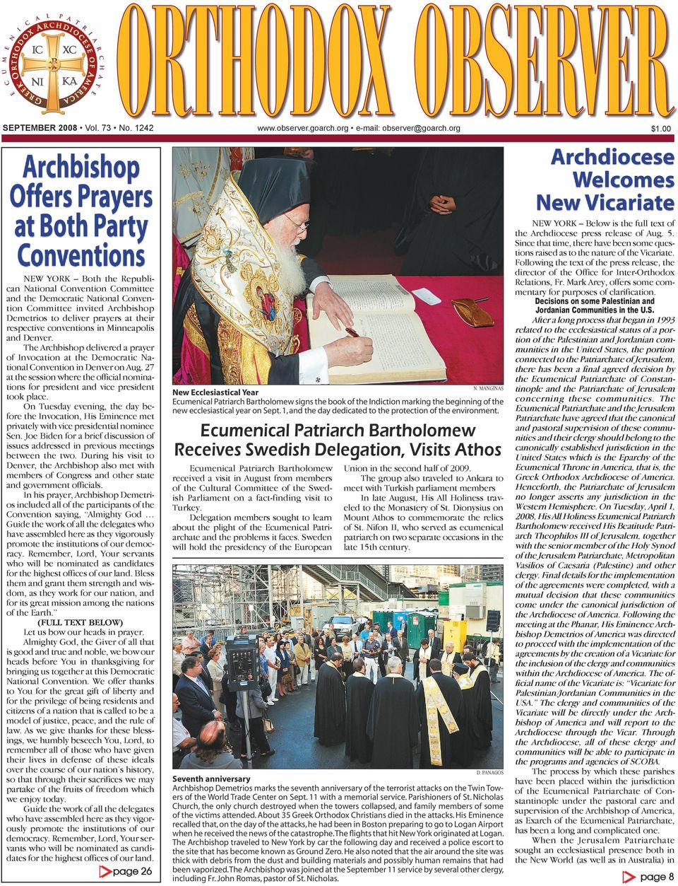deliver prayers at their respective conventions in Minneapolis and Denver. The Archbishop delivered a prayer of Invocation at the Democratic National Convention in Denver on Aug.
