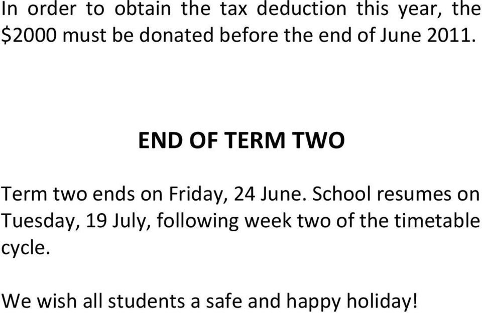 END OF TERM TWO Term two ends on Friday, 24 June.