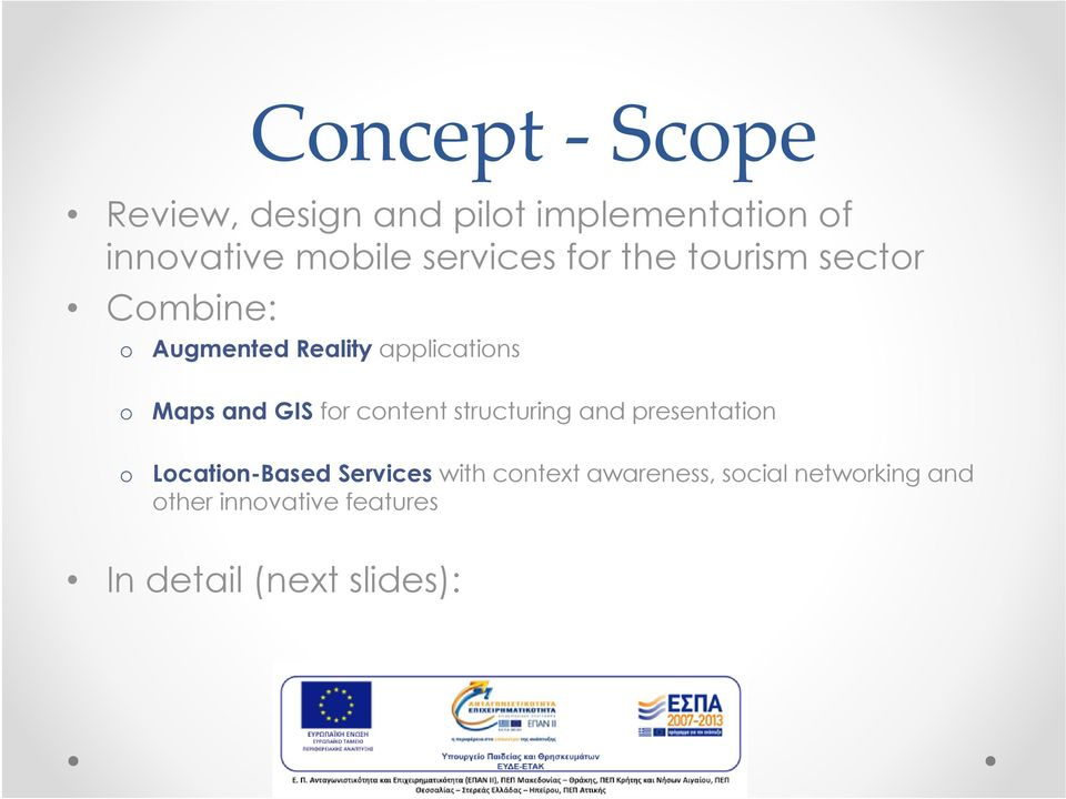 and GIS for content structuring and presentation o Location-Based Services with