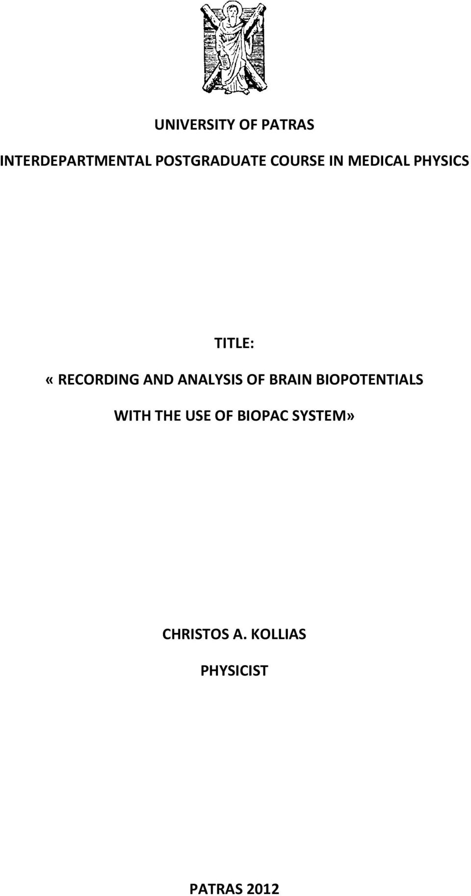 «RECORDING AND ANALYSIS OF BRAIN BIOPOTENTIALS