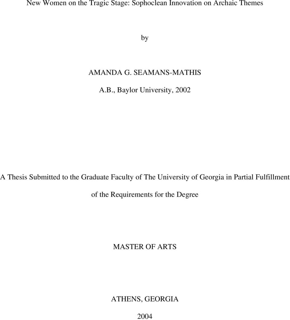 , Baylor University, 2002 A Thesis Submitted to the Graduate Faculty of