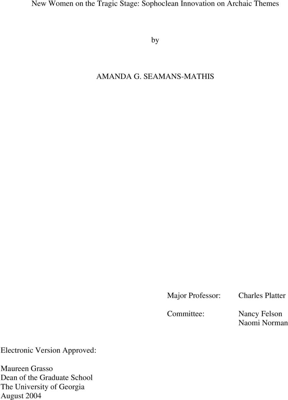 SEAMANS-MATHIS Major Professor: Committee: Charles Platter Nancy