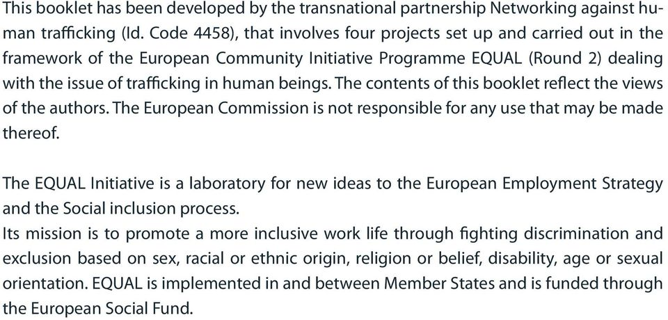 The contents of this booklet reflect the views of the authors. The European Commission is not responsible for any use that may be made thereof.