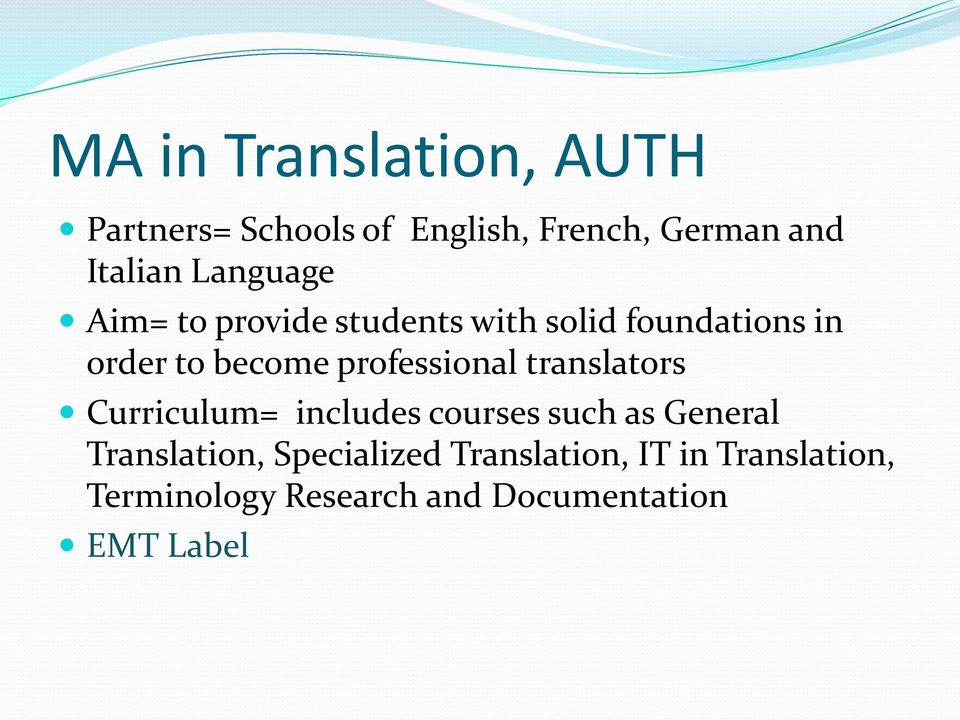 professional translators Curriculum= includes courses such as General Translation,