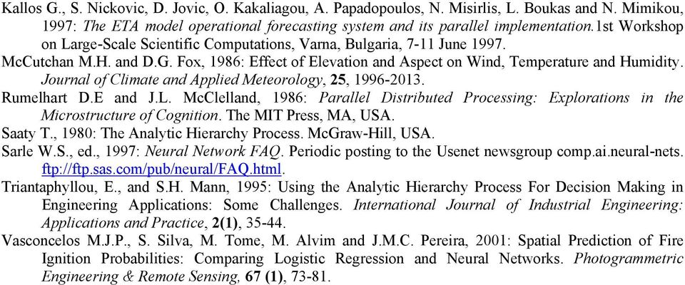 Journal of Climate and Applied Meteorology, 25, 1996-2013. Rumelhart D.E and J.L. McClelland, 1986: Parallel Distributed Processing: Explorations in the Microstructure of Cognition.