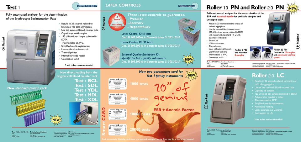 recommended latex controls 3 levels 1 certainty HIGH LOW MEDIUM Three latex controls to guarantee: - Precision - Accuracy - Repeatability Latex Control Kit 6 tests Cod. SI 305.