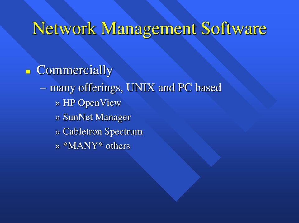 and PC based» HP OpenView» SunNet