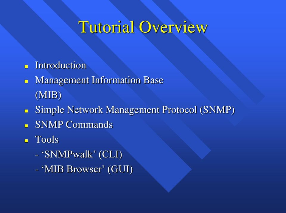 Network Management Protocol (SNMP) SNMP
