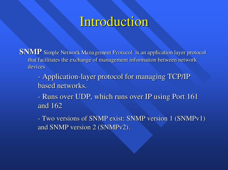 Application-layer protocol for managing TCP/IP based networks.