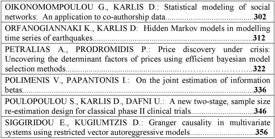 : Price discovery under crisis: Uncovering the determinant factors of prices using efficient bayesian model selection methods......3 POLIMENIS V., PAPANTONIS I.