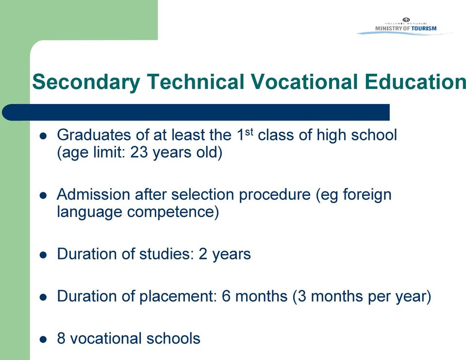 procedure (eg foreign language competence) Duration of studies: 2 years