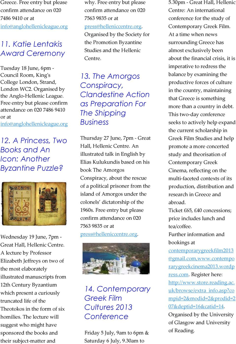 Free entry but please confirm attendance on 020 7486 9410 or at info@anglohellenicleague.org 12. A Princess, Two Books and An Icon: Another Byzantine Puzzle?