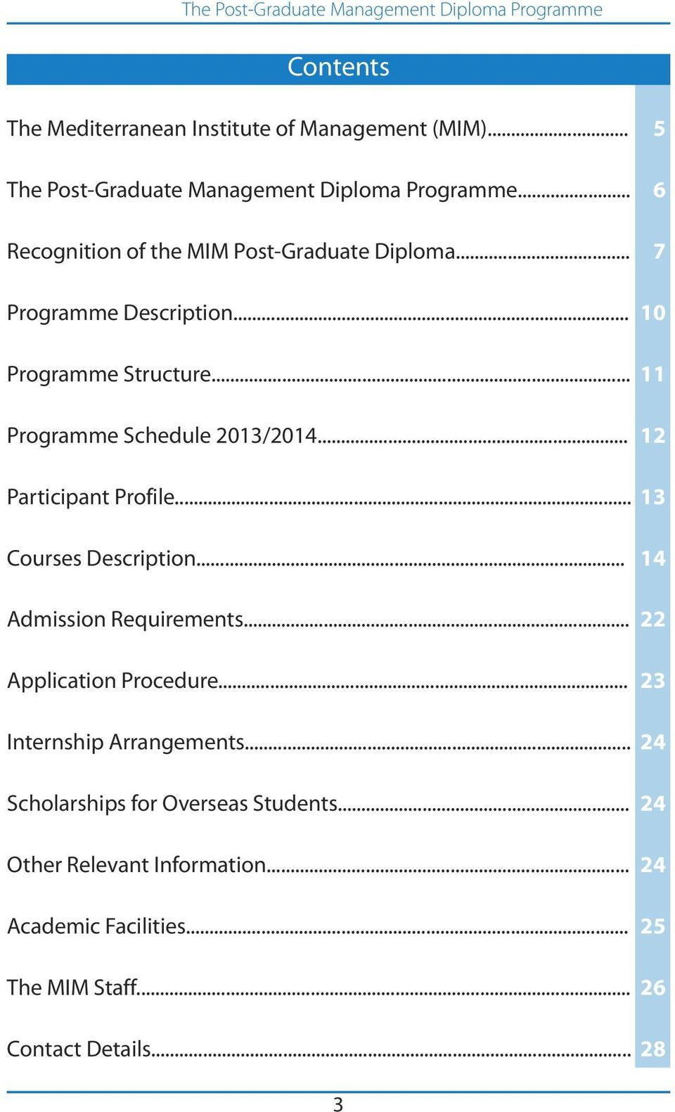 .. 11 Programme Schedule 2013/2014... 12 Participant Profile... 13 Courses Description... 14 Admission Requirements.