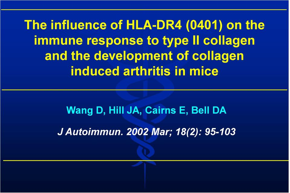 of collagen induced arthritis in mice Wang D, Hill