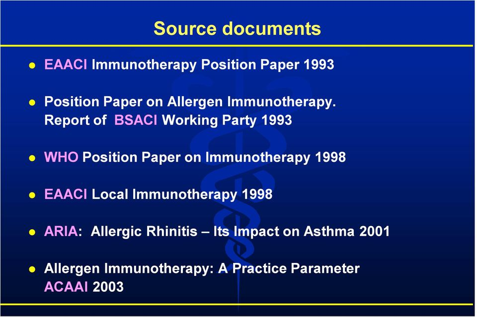 Report of BSACI Working Party 1993 WHO Position Paper on Immunotherapy 1998