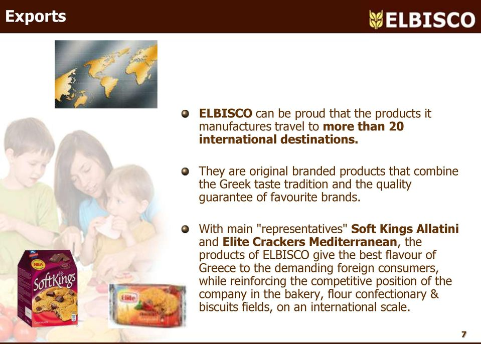 "With main ""representatives"" Soft Kings Allatini and Elite Crackers Mediterranean, the products of ELBISCO give the best flavour of Greece"