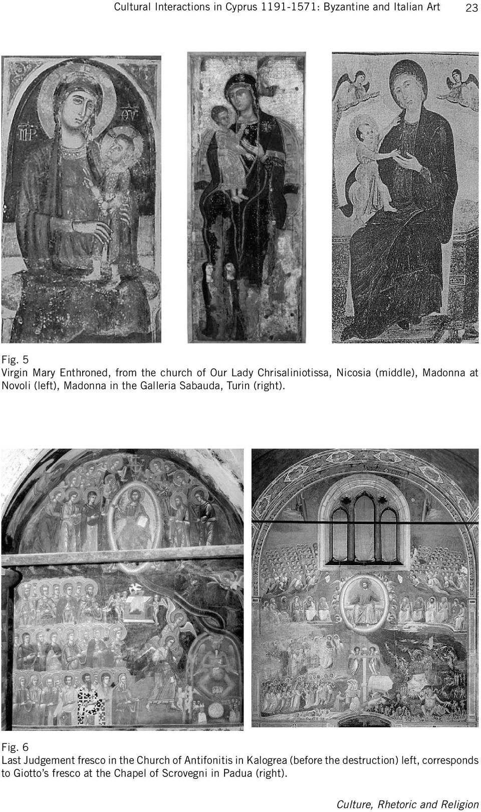 (left), Madonna in the Galleria Sabauda, Turin (right). Fig.