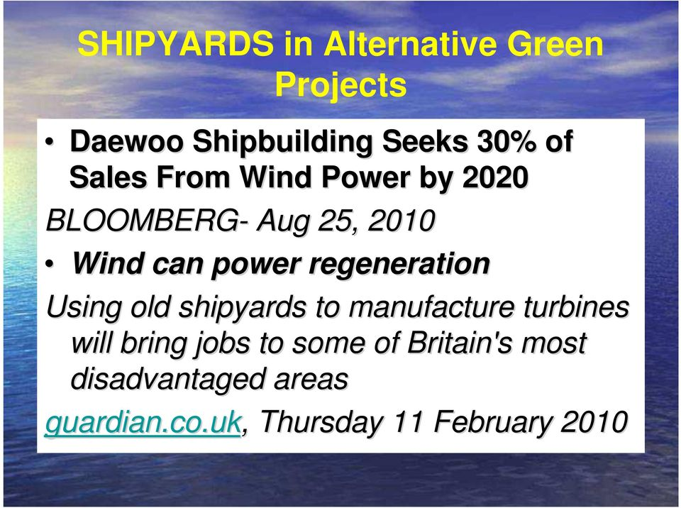 regeneration Using old shipyards to manufacture turbines will bring jobs to