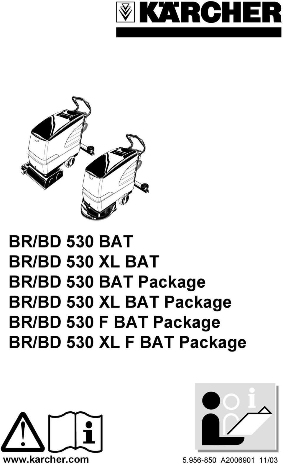 530 F BAT Package BR/BD 530 XL F BAT