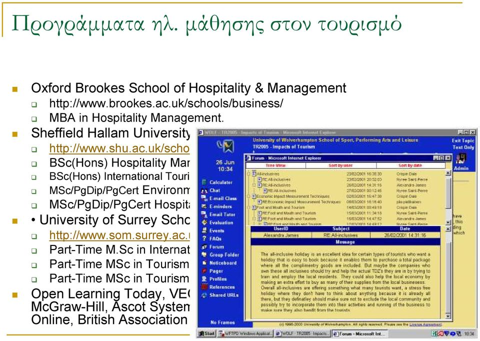 html BSc(Hons) Hospitality Management (top-up) BSc(Hons) International Tourism Business Management MSc/PgDip/PgCert Environmental Management for Conservation and MSc/PgDip/PgCert Hospitality and