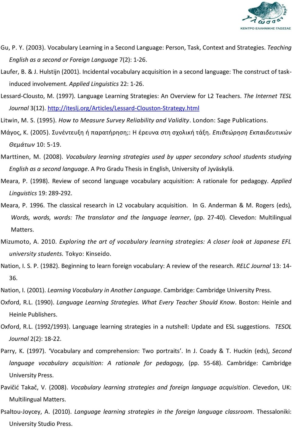 Language Learning Strategies: An Overview for L2 Teachers. The Internet TESL Journal 3(12). http://iteslj.org/articles/lessard-clouston-strategy.html Litwin, M. S. (1995).