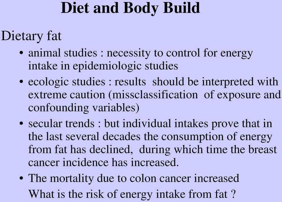 but individual intakes prove that in the last several decades the consumption of energy from fat has declined, during which time